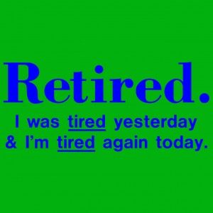 Tired Retired